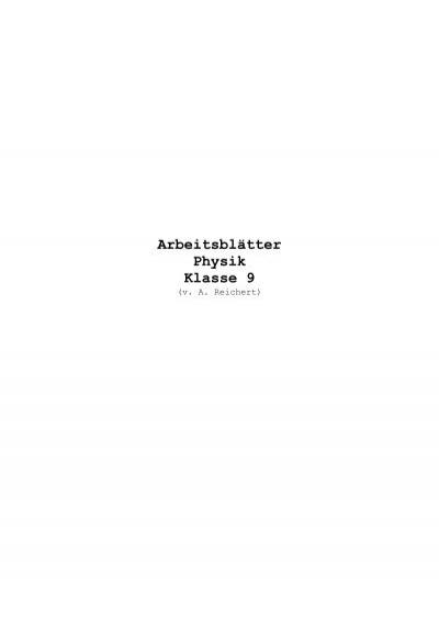 Arbeitsblätter Physik Klasse 9 - A. Reichert