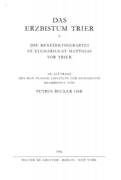 Die Benediktinerabtei St Eucharius St Matthias Germania Sacra