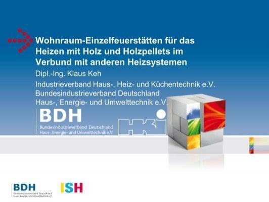 Wohnraum-Einzelfeuerstätten für das Heizen mit ... - ISH 2013 - BDH