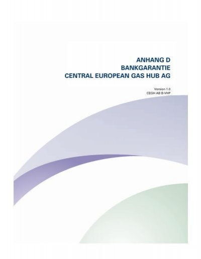 Anhang D Bankgarantie Central European Gas Hub Ag Gas Connect