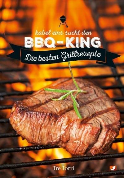 kabel eins sucht den bbq king die besten grillrezepte. Black Bedroom Furniture Sets. Home Design Ideas