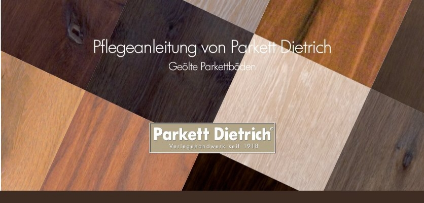 pflegeanleitung von parkett dietrich. Black Bedroom Furniture Sets. Home Design Ideas