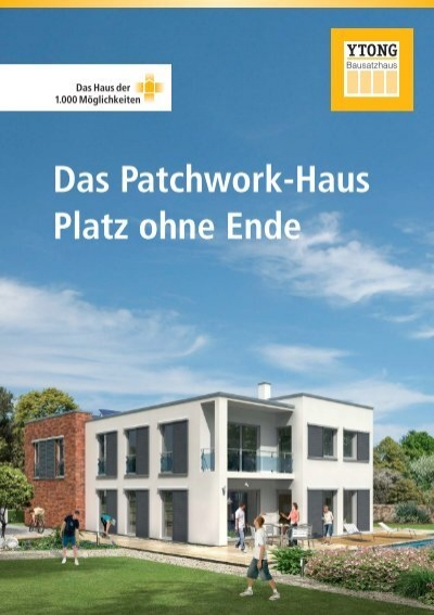 das patchwork haus platz ohne ende ytong bausatzhaus gmbh. Black Bedroom Furniture Sets. Home Design Ideas
