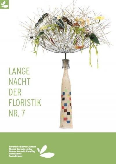 Lange nacht der floristik nr 7 bayerische blumen zentrale for Blumen zentrale parsdorf