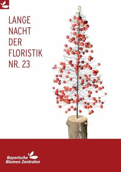 Lange nacht der floristik nr 23 bayerische blumen zentrale Blumen zentrale parsdorf