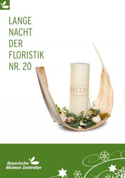 Lange nacht der floristik nr 20 bayerische blumen zentrale for Blumen zentrale parsdorf