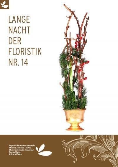 Lange nacht der floristik nr 14 bayerische blumen zentrale Blumen zentrale parsdorf