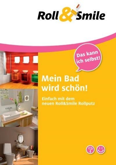 rollputz f rs bad roll smile. Black Bedroom Furniture Sets. Home Design Ideas