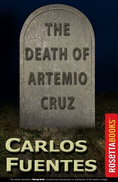 the death of artemio cruz Carlos fuentes author of the death of artemio cruz has used his novel to show how mexico has been transformed and molded into its.