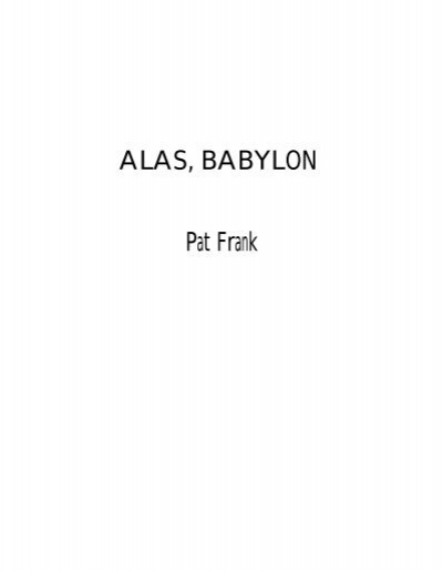 pat franks alas babylon essay 'did hitler have reason to hate the jews among the sicambrian franks is the antichrist and rome is the great whore of babylon while.