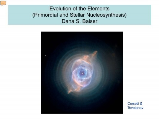 nucleosynthesis and chemical evolution of galaxies We conclude the part dedicated to nucleosynthesis with grb nucleosynthesis in dwarf galaxies t primordial and stellar nucleosynthesis chemical evolution.
