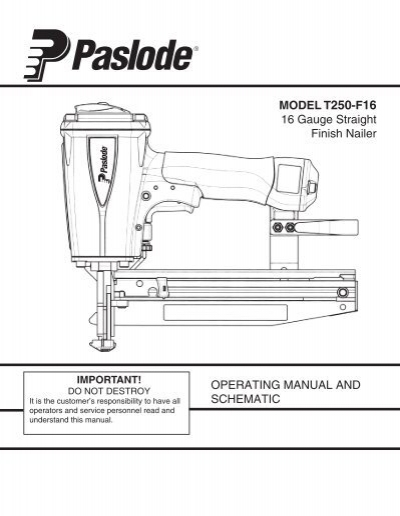 MODEL T250-F16 16 Gauge Straight Finish Nailer ... - Paslode