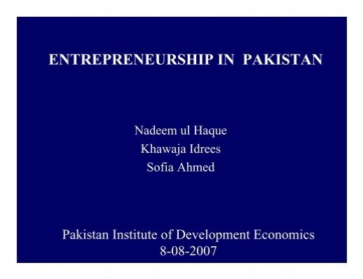 entrepreneurship in pakistan I come from a land with immense possibilities and opportunities for every individual and yet it is a land of contrasts gender determines for most part the course of our lives.