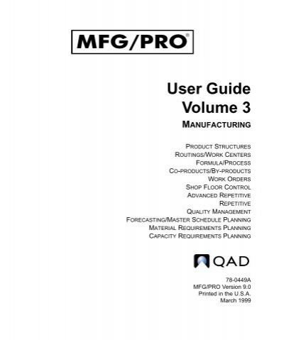 Mfgpro 90 user guide volume 3 manufacturing qad publicscrutiny Choice Image