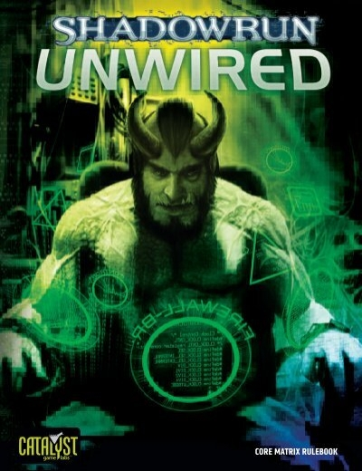 Shadowrun 4E - Core - Unwired_(Second_Printing) pdf - D6Holocron