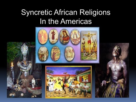 legacies of cultural syncretism in africa and the americas