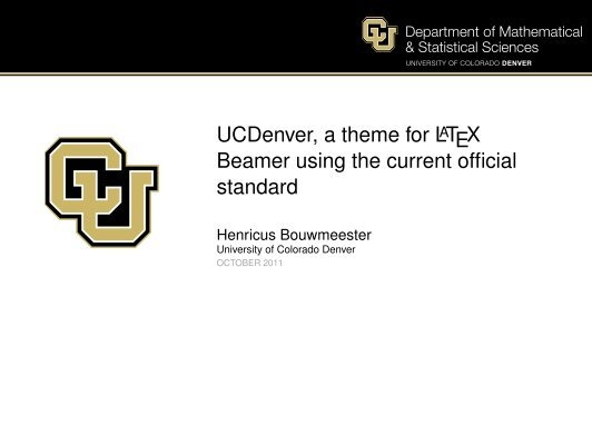 Ucdenver A Theme For Latex Beamer Using The University Of