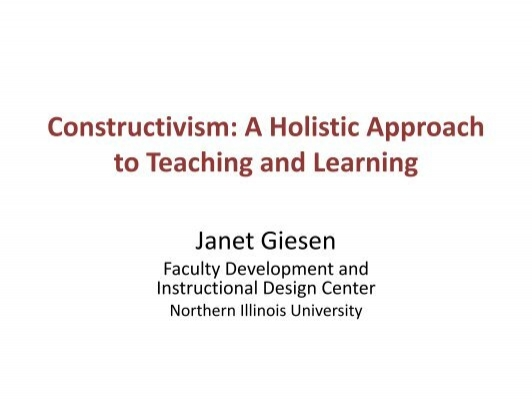 Constructivism A Holistic Approach To Teaching And Learning