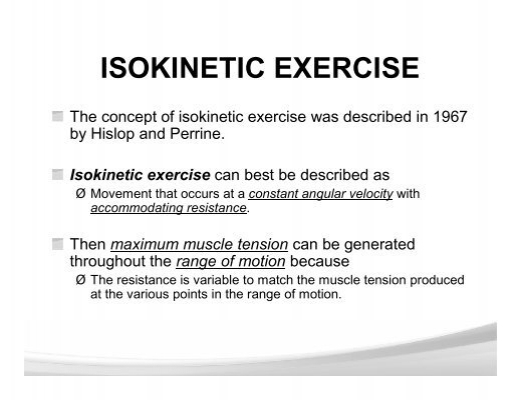 isokinetic devices To achieve isokinetic movement there are many different ways of developing the resistance, however, most people use an isokinetic device isokinetic devices are.