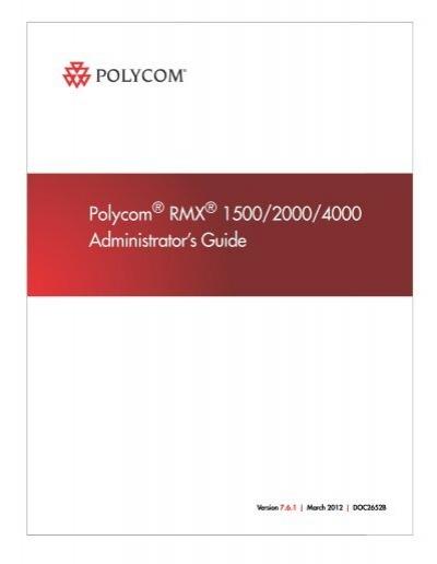 rmx 2000 administrator s guide version 7 6 1 polycom rh yumpu com polycom rmx admin guide 8.5 polycom rmx 2000 administrator's guide