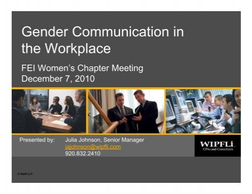gender comminication The us workforce has increased in diversity in national origin, ethnicity, race, culture, gender and age in the early 21st century despite the difficulties that come when people have different life experiences, diversity carries strong importance in many organizations.
