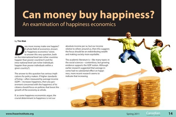 an evaluation of the controversial question of can money buy happiness A new study from princeton university shows that money can help buy happiness  the greater the level of life evaluation but the question is how.