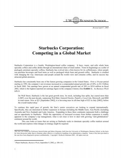 starbucks corporation competing in a global market Strategic analysis of starbucks corporation the global hot drinks market the coffee industry has six ksfs that are applicable to the success of each.