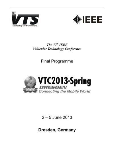 Final Programme 2 â 5 June 2013 Dresden Germany Ieeevtc Org