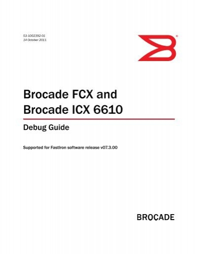 Brocade FCX and ICX 6610 Debug Guide, 07 3 00