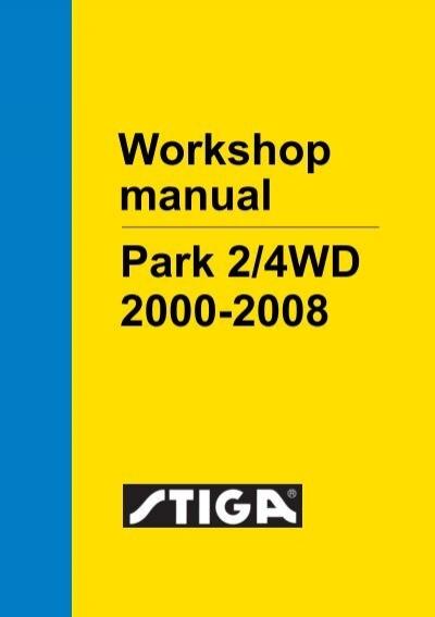 workshop manual park 2 4wd 2000 2008 rh yumpu com stiga park pro 20 workshop manual stiga park comfort service manual