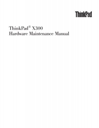 thinkpad x300 hardware maintenance manual lenovo rh yumpu com ThinkPad X300 ThinkPad X300