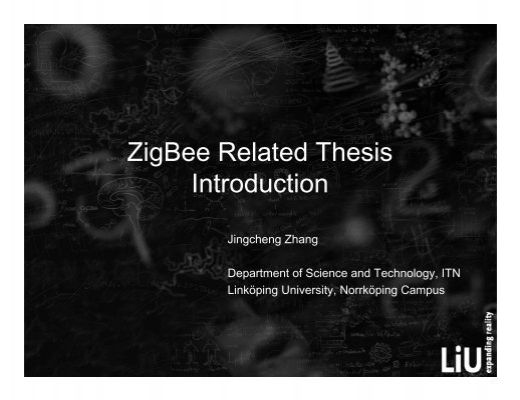thesis report on zigbee A sample thesis report, showing the reader the wonder of formatting documents using latex claire connelly melissa o'neill, advisor second reader, reader.