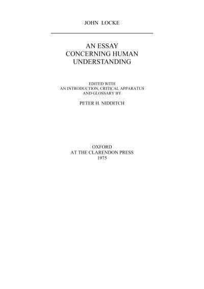 locke essay concerning human understanding nidditch John locke's natural philosophy nidditch and rogers critical edition john locke's essay concerning human understanding is a monumental work.