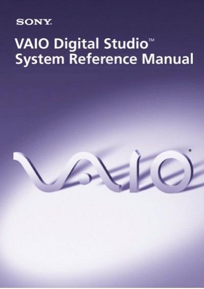 Vaio digital studio system reference manual sony.