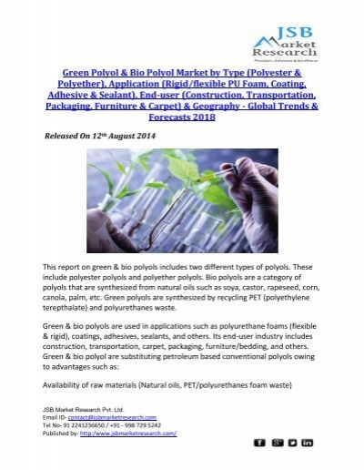 green polyol bio polyol market Green polyol & bio polyol market research report provides the newest industry data and industry future trends, allowing you to identify the products and end users.