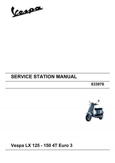 service station manual vespa lx 125 150 4t euro 3 rh yumpu com vespa lx 125 ie service manual vespa lx 125 ie service manual