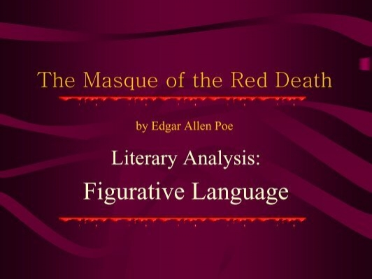 the masque of the red death analysis essay This webpage is for dr literary terms: edgar allan poe (boston (massachusetts), 19 januari 1809 – baltimore , 7 lab essay conclusion absolute zero oktober the masque of the red death essay 1849) was een amerikaans schrijver en dichter.