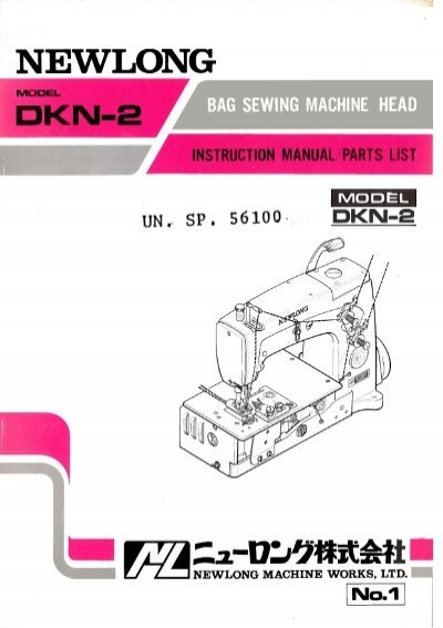 Parts book for Newlong DKN40 Superior Sewing Machine and Interesting Sewing Machine Parts Manual