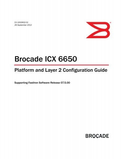 Brocade ICX 6650 Platform and Layer 2 Configuration Guide