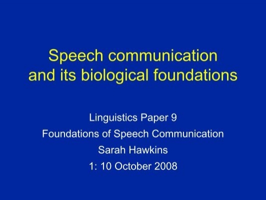 speech communication 6541j surveys the structural properties of natural languages, with special emphasis on the sound pattern topics covered include: representation of the lexicon physiology of speech production articulatory phonetics acoustical theory of speech production acoustical and articulatory descriptions of phonetic features and of.