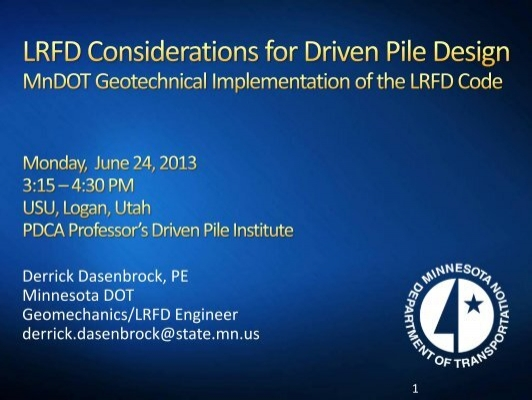 LRFD Considerations for Driven Pile Design MnDOT