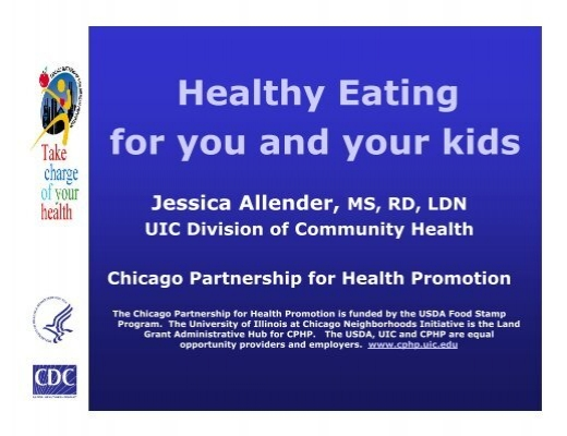 Healthy Eating for you and your kids Jessica Allender, MS, RD, LDN ...