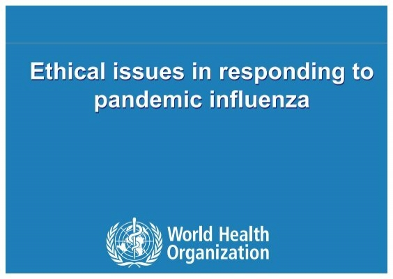 ethical issues in influenza pandemics Based on information in the ethical guidelines, cdc developed the following fact sheet and checklist to summarize ethical issues relevant to pandemic influenza pandemic influenza ethics fact sheet (doc – 63kb) – march 15, 2007.