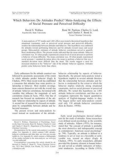 do attitudes predict behaviour It also provides a reason why attitudes at times do not predict behaviour summary it is difficult to determine any one variable or explanation which accurately answers why attitude does not always predict behaviour rather it is a combination of factors that lead to attitude-behaviour inconsistency.