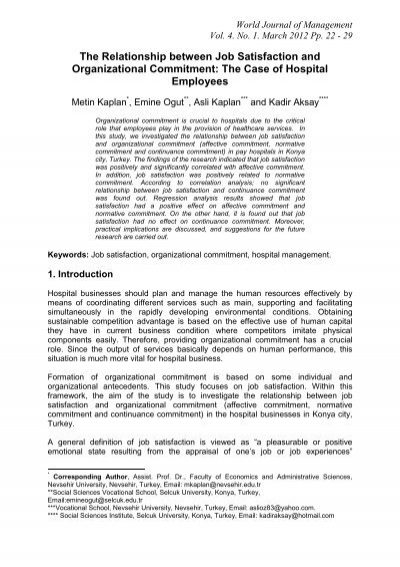 the relationship between organizational commitment and job To the relationship between organizational commitment and job satisfaction a brief review of the international literature on job satisfaction indicates the emergence of similar perspectives: smith, kendall and huh (1969) consider it to be the degree to which an employee, by.