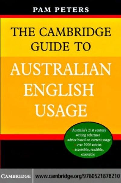 The Cambridge Guide To Australian English Usage Noel S Esl