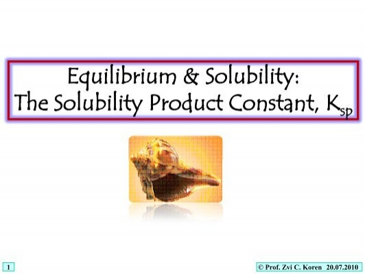 Equilibrium Solubility The Solubility Product Constant K