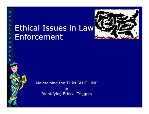 Ethical Issues in Law Enforcement Enforcement