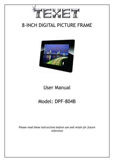 8-INCH DIGITAL PICTURE FRAME User Manual Model: DPF ... - Texet