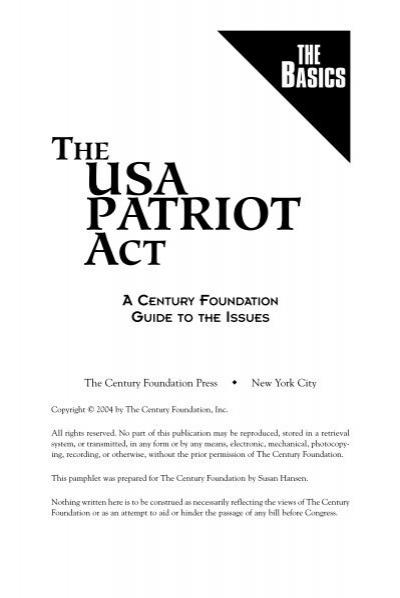 the patriot act of the united states The patriot act has been widely criticized for being, in effect, too thorough the act provides sweeping power to government agencies to monitor the personal habits of not only those who have been identified as suspected terrorists, but anyone residing in the united states as well as united states citizens residing abroad.